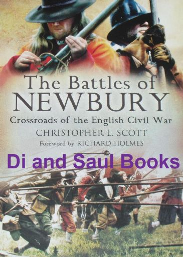 The Battles of Newbury - Crossroads of the English Civil War, by Christopher Scott